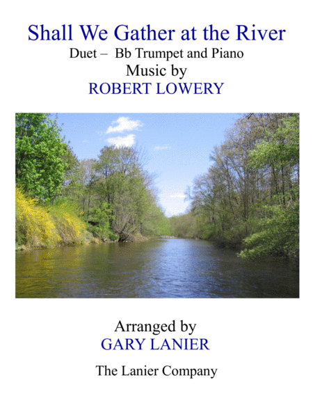 SHALL WE GATHER AT THE RIVER (Duet – Bb Trumpet & Piano with Score/Part)