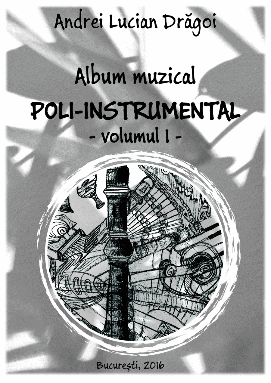 Multi-instrumental album - volume 1 (10 lead sheets, each in 4 different tonalities), edition I - 2016  (Romanian language edition)
