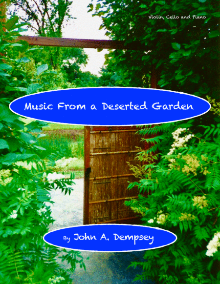 Music From a Deserted Garden (Trio for Violin, Cello and Piano)