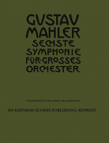 Sechste Symphonie fur grosses Orchester ; Clavier-Auszug fur 4 Hande von A. Zemlinsky