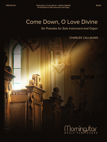 Come Down, O Love Divine: Six Preludes for Solo Instrument and Organ