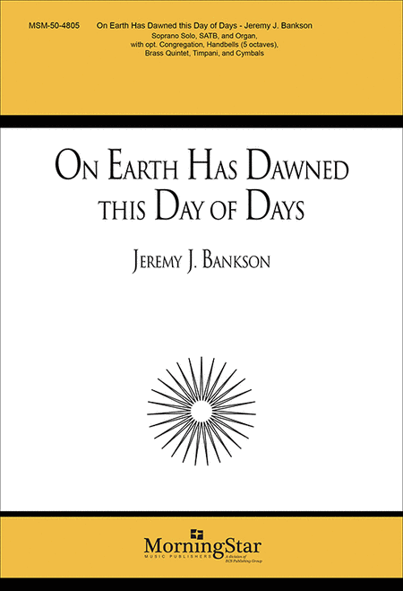 On Earth Has Dawned This Day of Days (Choral Score)