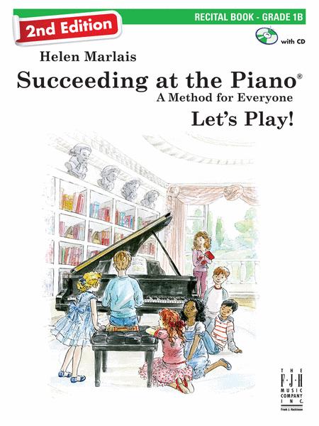 Succeeding at the Piano, Recital Book 1B