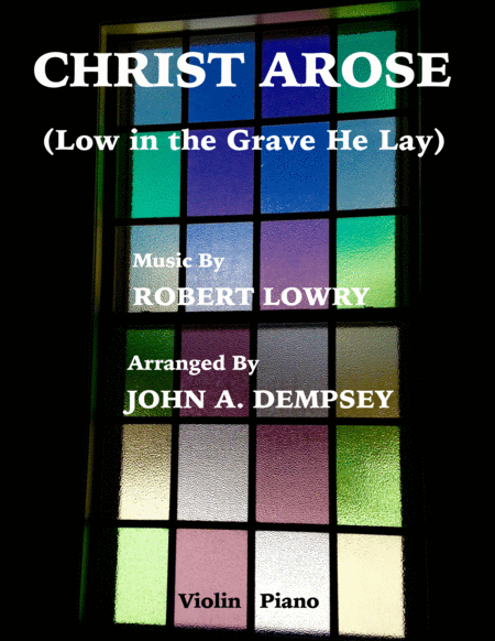 Christ Arose (Low in the Grave He Lay): Easter Violin and Piano