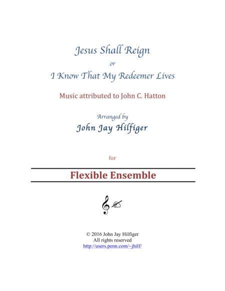 Jesus Shall Reign/ I Know That My Redeemer Lives