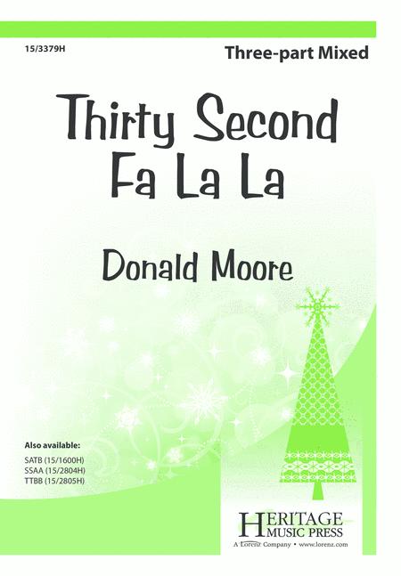 Thirty Second Fa La La