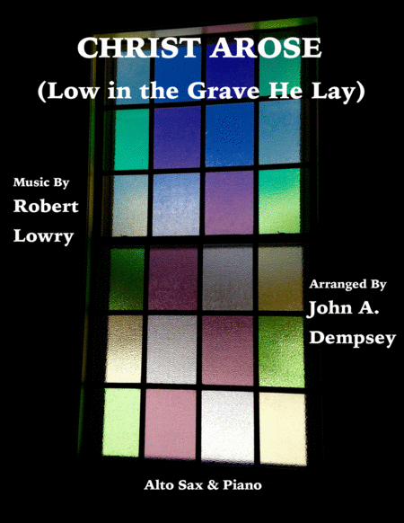 Christ Arose (Low in the Grave He Lay): Easter Alto Sax and Piano