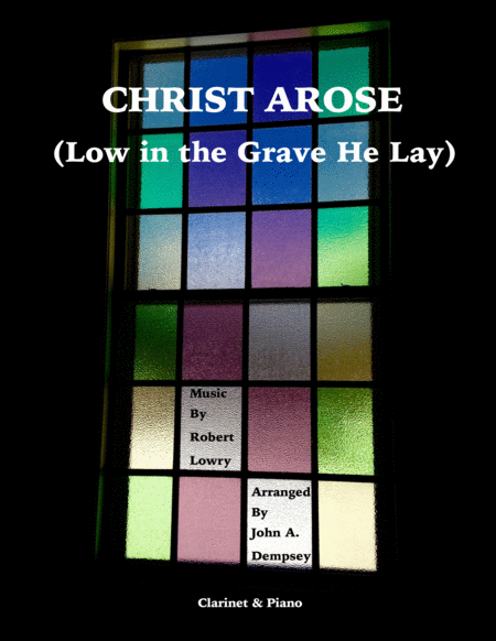 Christ Arose (Low in the Grave He Lay): Clarinet and Piano Duet