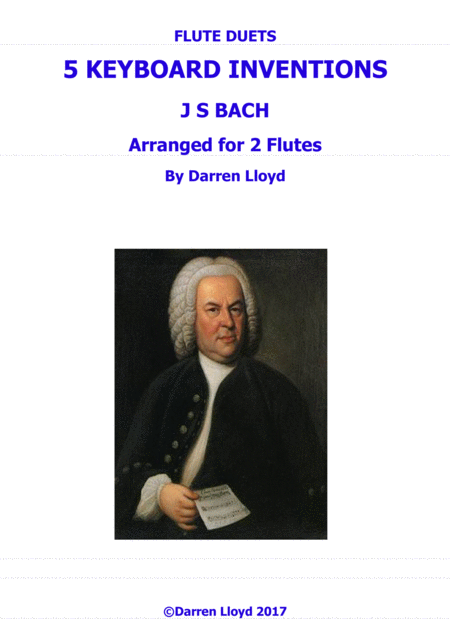 Flute duets - 5 J S Bach keyboard inventions arranged for 2 flutes.