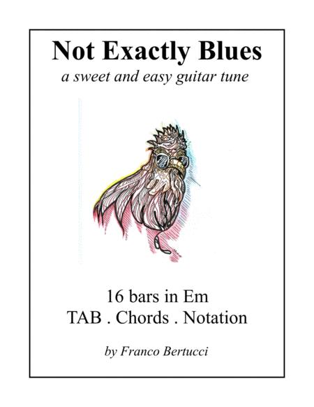 Not Exactly Blues: Beginning Guitar - Music, TAB, Chords