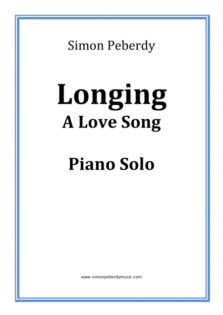 A Love Song: Longing, for piano, by Simon Peberdy