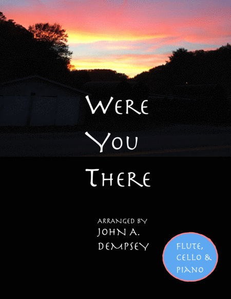 Were You There (Easter Trio for Flute, Cello and Piano)
