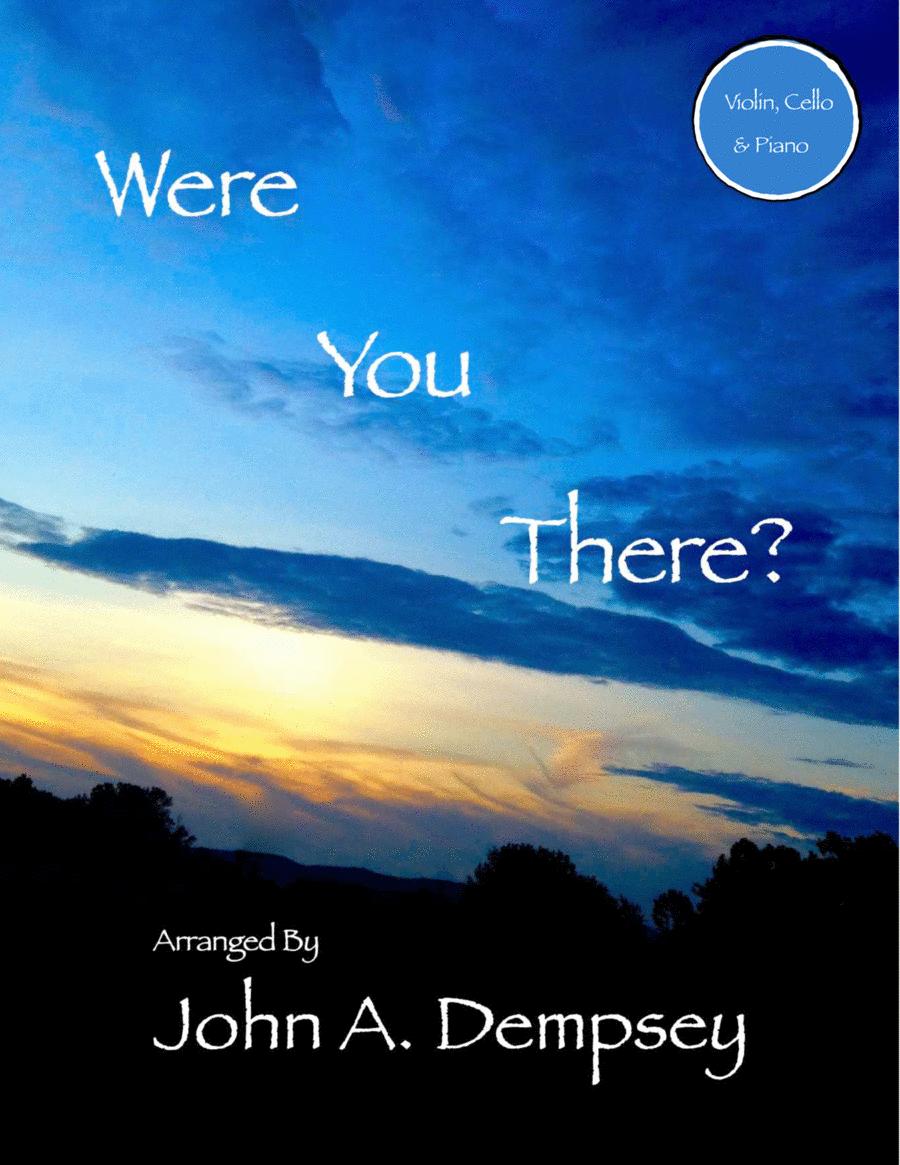 Were You There (Trio for Violin, Cello and Piano)