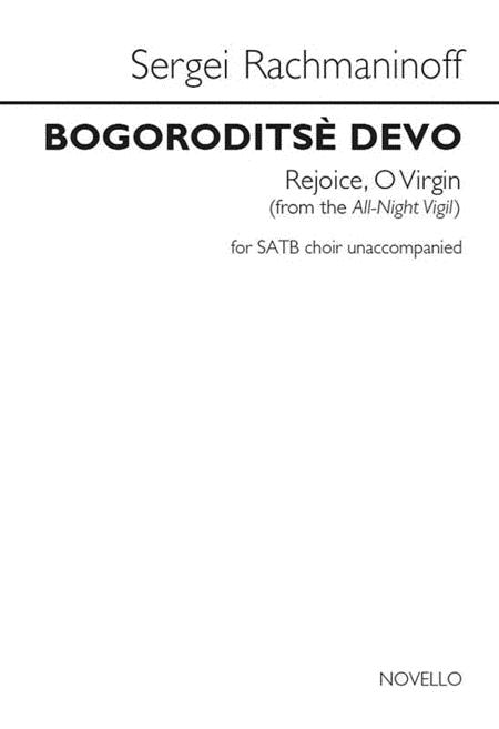 Bogoroditse Devo (Rejoice, O Virgin) (from the All-Night Vigil)