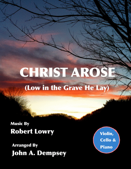 Christ Arose (Low in the Grave He Lay): Easter Trio for Violin, Cello and Piano