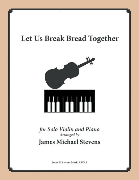 Let Us Break Bread Together (Violin & Piano in D Major)