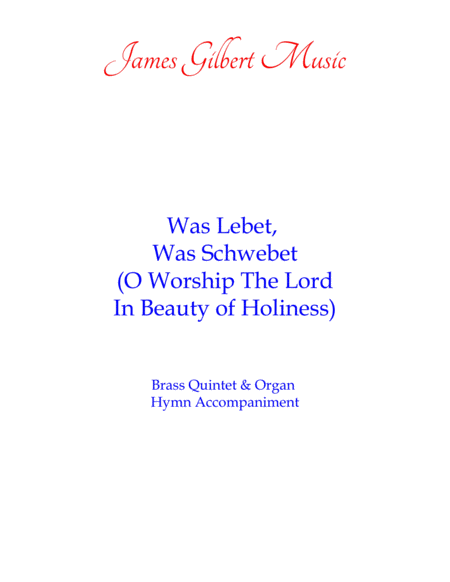 Was Lebet, Was Schwebet (O Worship The Lord In The Beauty Of Holiness)