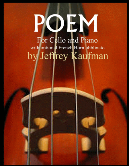Poem for Cello and Piano with optional French Horn obbligato.