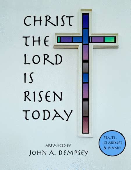 Christ the Lord is Risen Today (Trio for Flute, Clarinet and Piano)