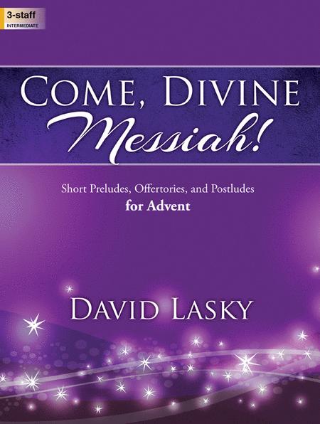 Come, Divine Messiah!