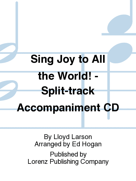 Sing Joy to All the World! - Split-track Accompaniment CD