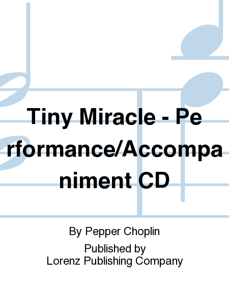 Tiny Miracle - Performance/Accompaniment CD
