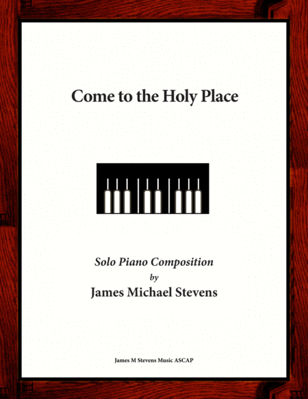 Come to the Holy Place (Sacred Piano)