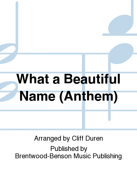 What a Beautiful Name (Anthem)