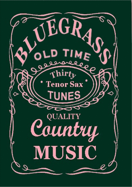 30 Bluegrass and Country Tunes for Tenor or Soprano Saxophone