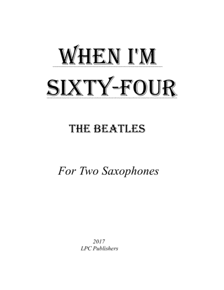 When I'm Sixty-Four for Two Saxophones