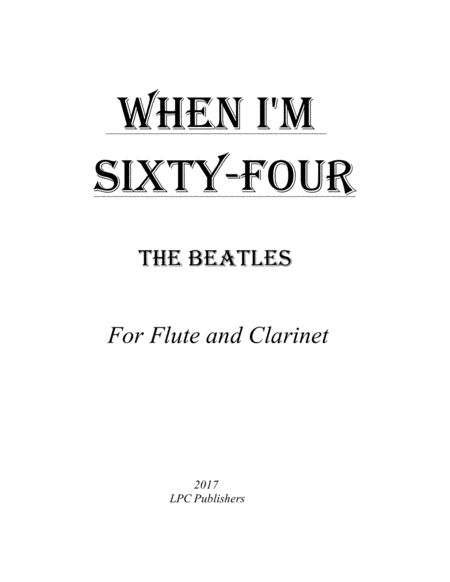When I'm Sixty-Four for Flute and Clarinet