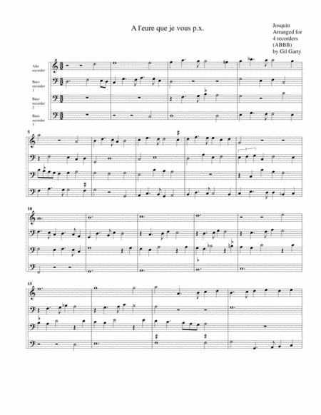 A l'eure que je vous p.x. (arrangement for 4 recorders)
