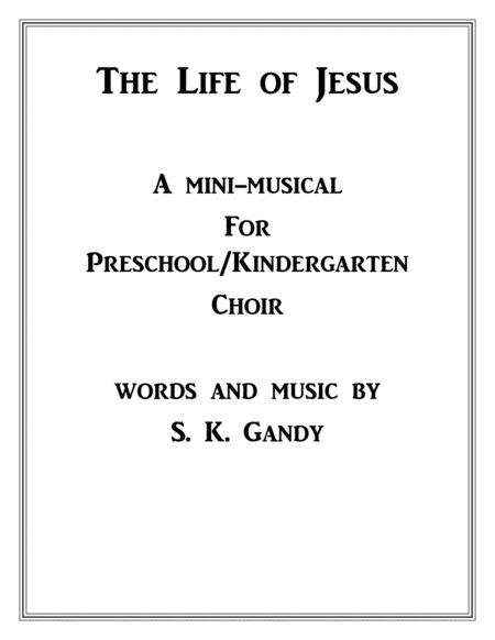 Life of Jesus Mini-Musical for Preschool/Kindergarten Choir