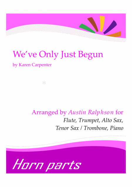 We've Only Just Begun - horn parts and piano