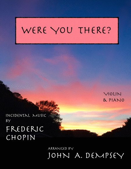 A Touch of Chopin: Were You There? (Violin and Piano)