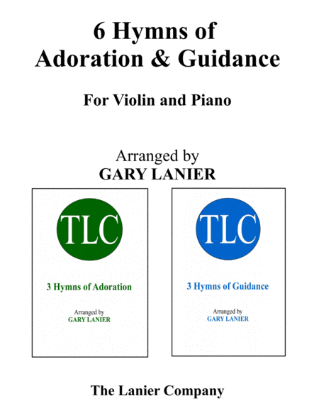 6 HYMNS of Adoration & Guidance Set 1 & 2 (Duets - Violin and Piano with Parts)
