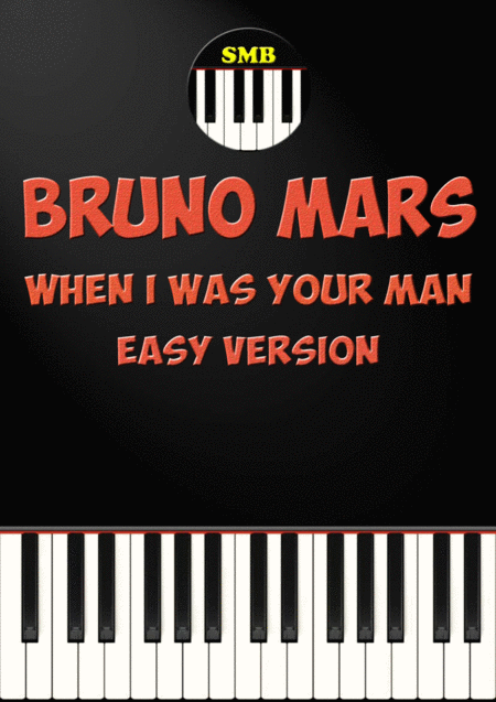 When I Was Your Man (Easy Piano)