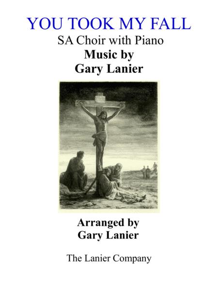 YOU TOOK MY FALL (Soprano/Alto choir/Piano with SA Part)