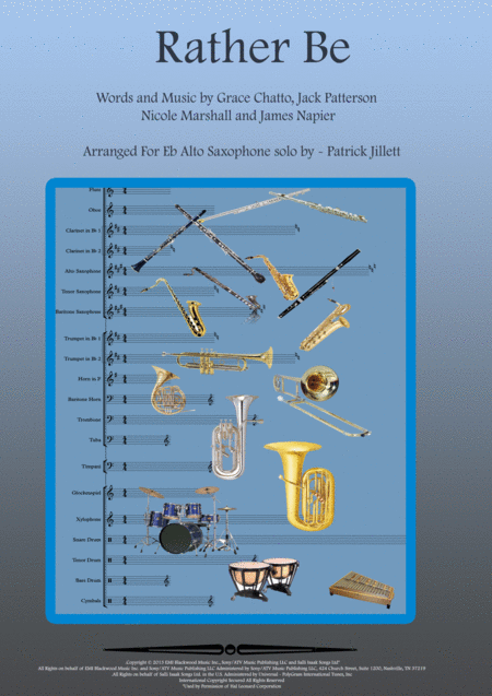 Rather Be - Arranged for Solo Eb Alto Saxophone with Piano Accompaniment & (Optional Percussion - Drum Set).