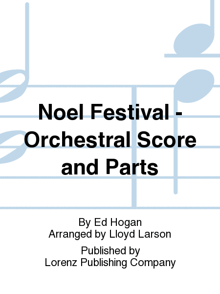 Noel Festival - Orchestral Score and Parts