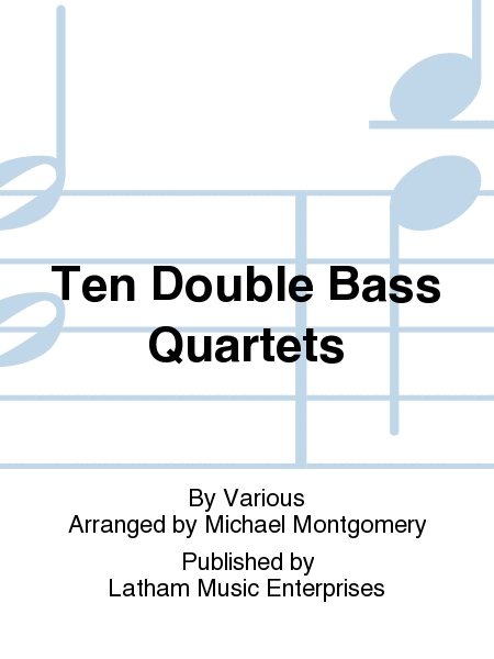 Ten Double Bass Quartets