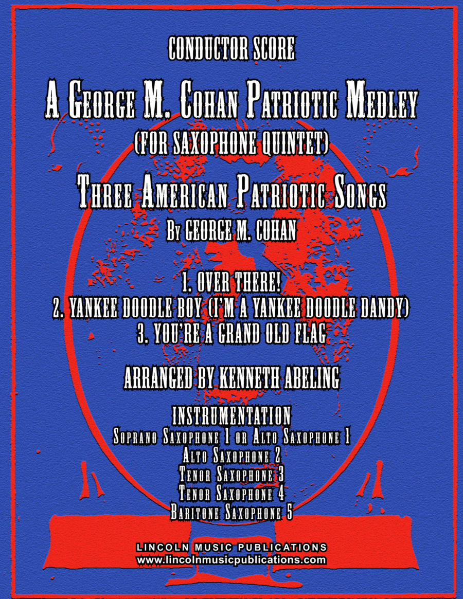 A Patriotic Medley by George M. Cohan (for Saxophone Quintet SATTB or AATTB)