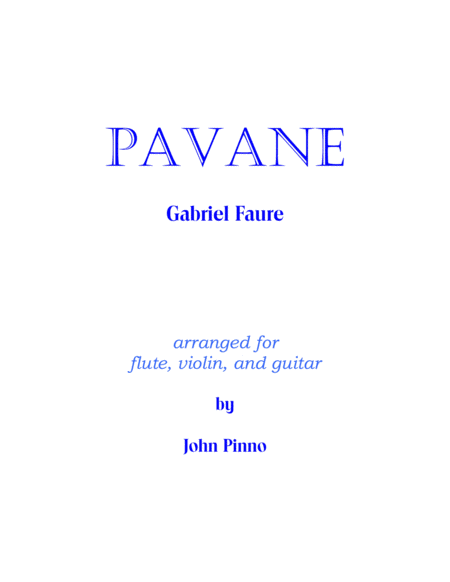 Faure: Pavane for flute, violin, and classical guitar