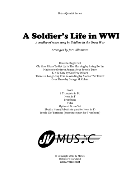 A Soldier's Life in WWI for Brass Quintet-Medley of tunes sung in WWI