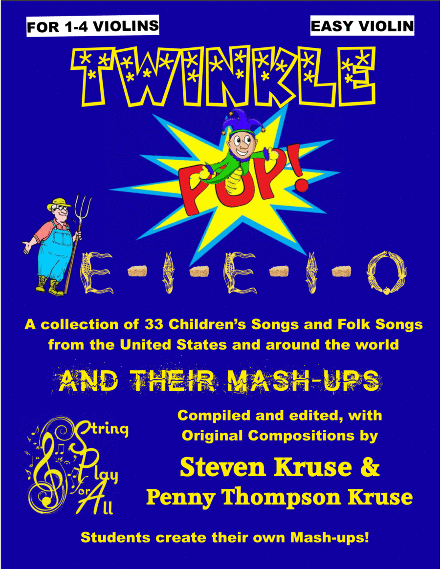 Twinkle Pop E-I-E-I-0: A Collection of 33 Children's Songs and Folk Songs, and their Mash-Up for Violin