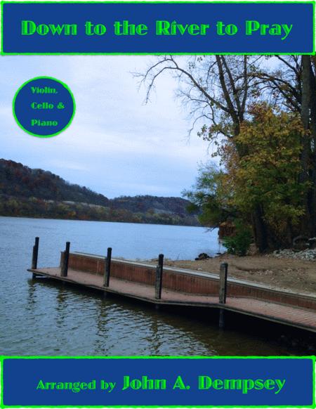 Down to the River to Pray (Trio for Violin, Cello and Piano)