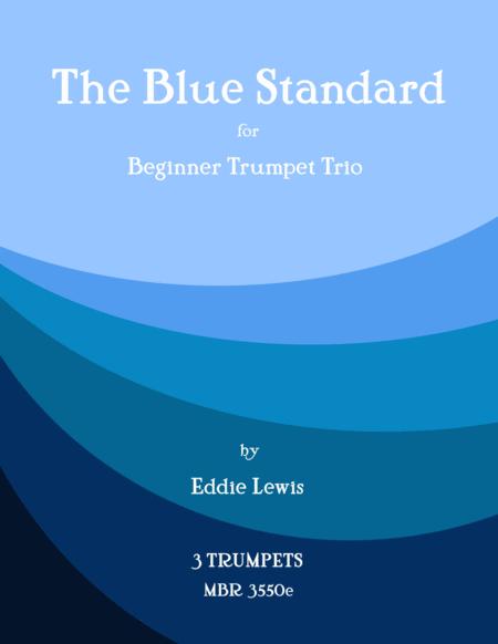 The Blue Standard for Beginner Trumpet Trio by Eddie Lewis