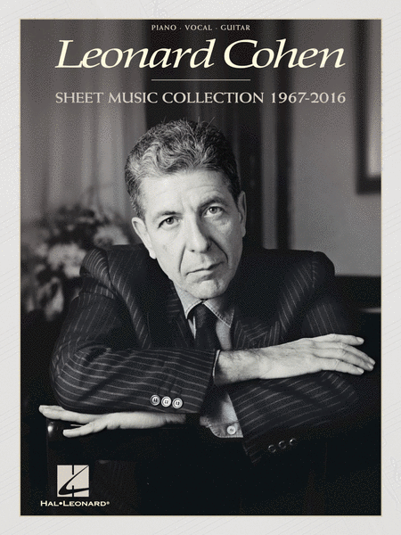 Leonard Cohen - Sheet Music Collection: 1967-2016