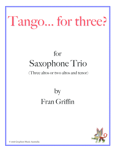 Tango... for three? for saxophone trio