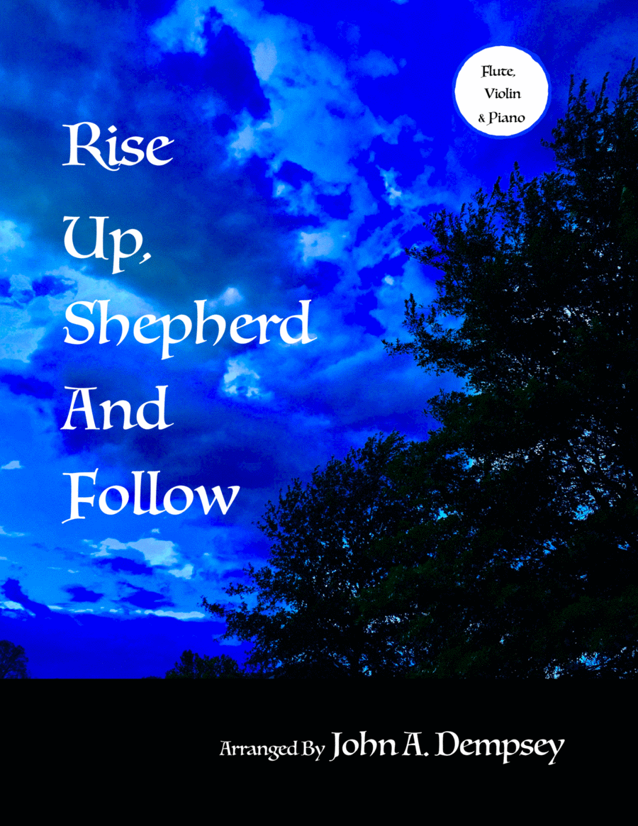 Rise Up Shepherd and Follow (Trio for Flute, Violin and Piano)